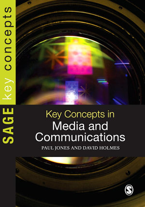 Key Concepts in Media and Communications