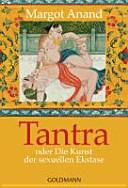 Tantra oder die Kunst der sexuellen Ekstase PDF