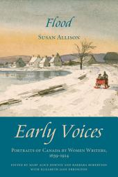 Flood: Early Voices — Portraits of Canada by Women Writers, 1639–1914