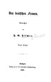 Den deutschen Frauen. Gedichte ... Neue Folge