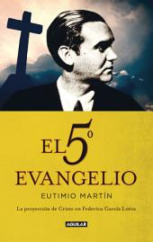 El 5o evangelio: La proyección de Cristo en Federico García Lorca