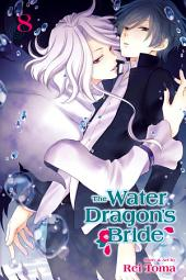The Water Dragon's Bride: Volume 8