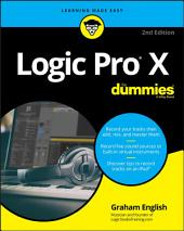 Logic Pro X For Dummies: Edition 2