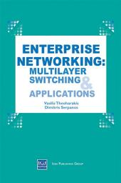 Enterprise Networking: Multilayer Switching and Applications: Multilayer Switching and Applications