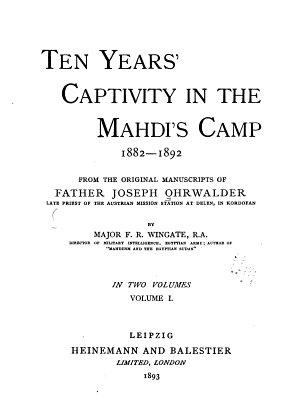 Ten Years  Captivity in the Mahdi s Camp  1882 1892
