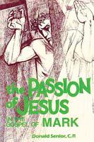 The Passion of Jesus in the Gospel of Mark PDF