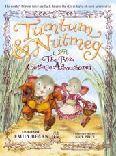 Tumtum & Nutmeg: The Rose Cottage Tales