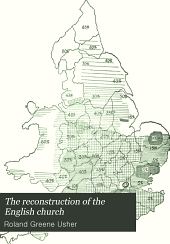 The Reconstruction of the English Church: Volume 1
