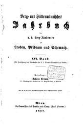 Berg- und hüttenmännisches Jahrbuch der K.K. Bergakademien zu Leoben und Přibram und K. Ungarische Bergakademie zu Schemnitz: Band 16