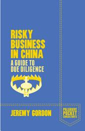 Risky Business in China: A Guide to Due Diligence