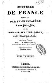 Histoire de France racontee par un grand-pere a son petit-fils: Volume 3
