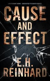 Cause and Effect: Lieutenant Kane- Dedicated to Death Series, Book 4