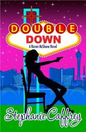 Double Down: Raven McShane Mysteries book #4