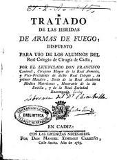 Tratado de las heridas de armas de fuego: dispuesto para uso de los alumnos del Real Colegio de Cirugía de Cadiz