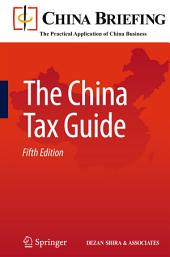 The China Tax Guide: Edition 5