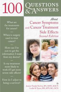 100 Questions and Answers About Cancer Symptoms and Cancer Treatment Side Effects PDF