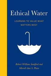 Ethical Water: Learning to Value What Matters Most