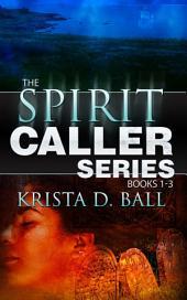 Spirit Caller: Books 1-3 of the Spirit Caller series