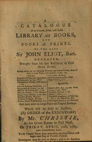 A Catalogue of the Valuable  Select  Well Chosen Library of Books  and Books of Prints  of the Late Sir John Eliot PDF