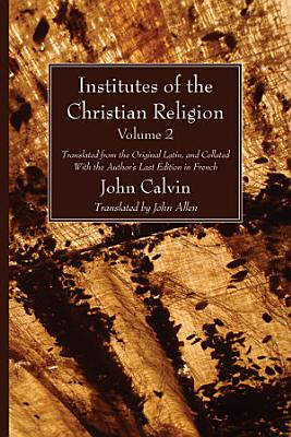 Institutes of the Christian Religion Vol  2