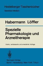 Spezielle Pharmakologie und Arzneitherapie: Ausgabe 4