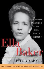 Ella Baker: Community Organizer of the Civil Rights Movement