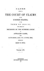 Cases Decided in the Court of Claims of the United States: At the ... Terms ..., Volume 56