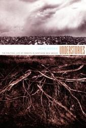 Understories: The Political Life of Forests in Northern New Mexico
