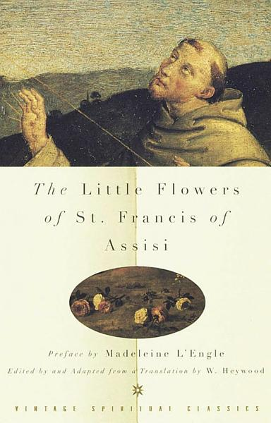 The Little Flowers Of St Francis Of Assisi