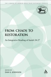 From Chaos to Restoration: An Integrative Reading of Isaiah 24-27