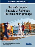 Handbook of Research on Socio-Economic Impacts of Religious Tourism and Pilgrimage