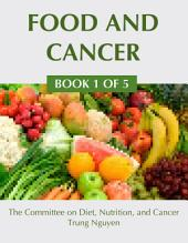 Food and Cancer: A Guide to Understanding the Secondary Causes of Cancer