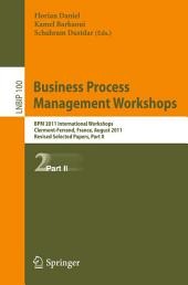 Business Process Management Workshops: BPM 2011 International Workshops, Clermont-Ferrand, France, August 29, 2011, Revised Selected Papers, Part 2