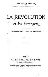 La révolution et les étrangers: cosmopolitisme et défense nationale