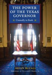The Power of the Texas Governor: Connally to Bush