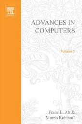Advances in Computers: Volume 5