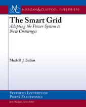 The Smart Grid: Adapting the Power System to New Challenges