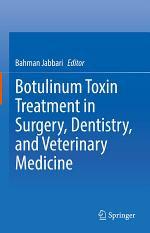 Botulinum Toxin Treatment in Surgery, Dentistry, and Veterinary Medicine