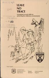 Leave no trace: a program to teach skills for protecting the wilderness environment