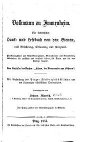 Volkmann zu Immenheim: Ein katholisches haus- und lesebuch von den bienen, voll belehrung, erbauung und kurzweil ...