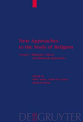 New Approaches to the Study of Religion  Regional  critical  and historical approaches PDF