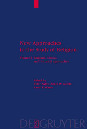 New Approaches to the Study of Religion  Regional  critical  and historical approaches