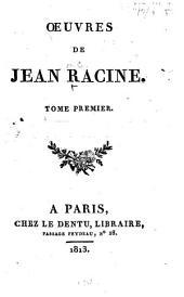 Oeuvres de Jean Racine: Volume1