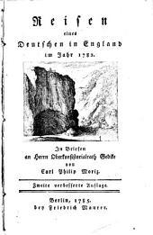 Reisen eines Deutschen in England im Jahr 1782: In Briefen an Herrn Oberkonsistorialath Gedike