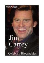 Celebrity Biographies - The Amazing Life Of Jim Carrey - Famous Actors