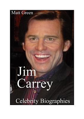 Celebrity Biographies   The Amazing Life Of Jim Carrey   Famous Actors PDF