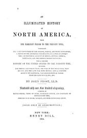 An Illuminated History of North America: From the Earliest Period to the Present Time ... : with a Complete History of the United States to the Present Time ...