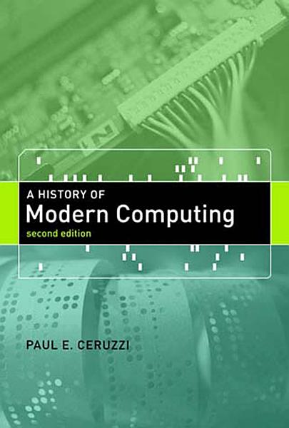 A History of Modern Computing, second edition