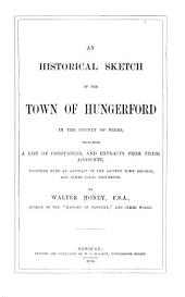 An Historical Sketch of the Town of Hungerford in the County of Berks [etc.].