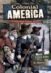 You Choose: Historical Eras: Colonial America: An Interactive History Adventure